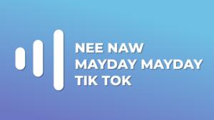 Nee Naw Mayday Mayday tik tok meme download mp3