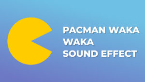 Pacman Waka Waka Sound Effect download for free mp3