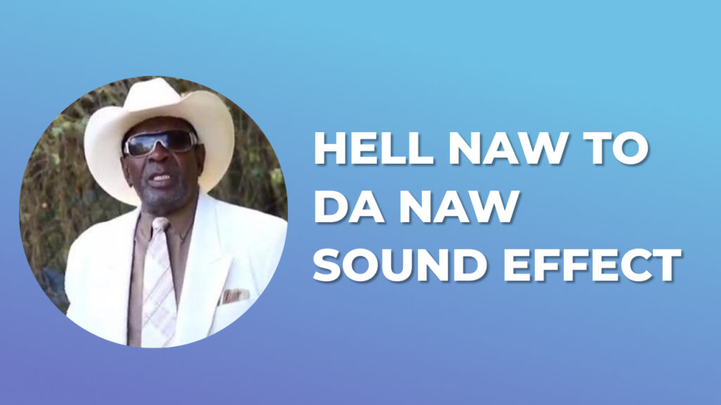 Hell Naw To Da Naw Sound Effect meme sound effect download for free mp3