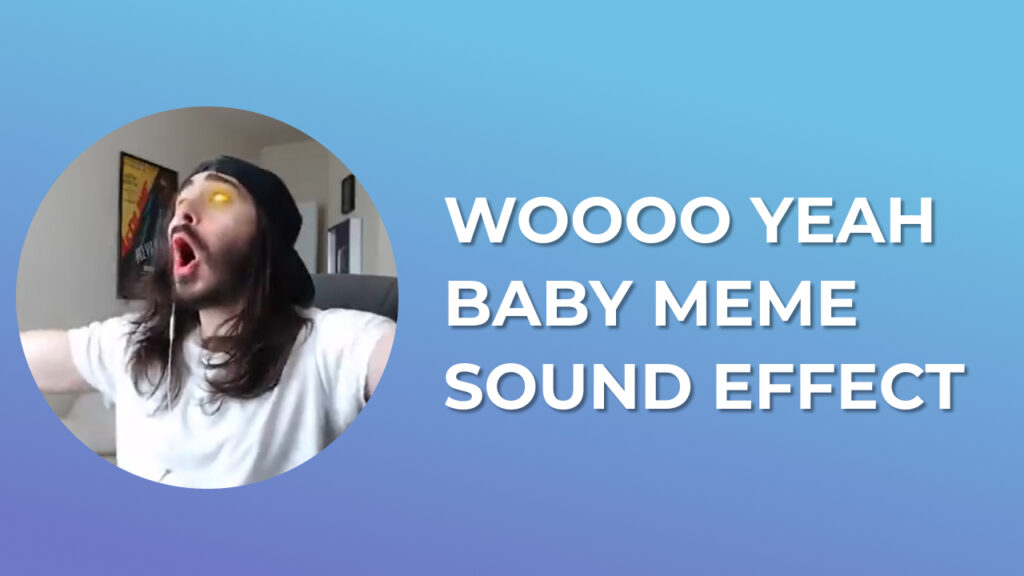 Woooo Yeah Baby Meme Sound Effect download for free mp3