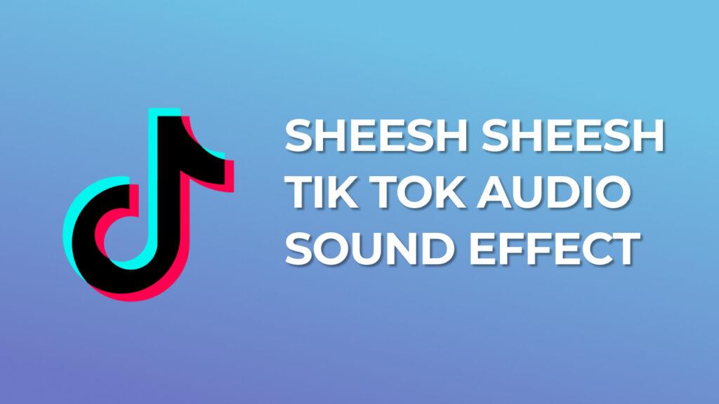 shoo sheesh tik tok sound effect download for free mp3