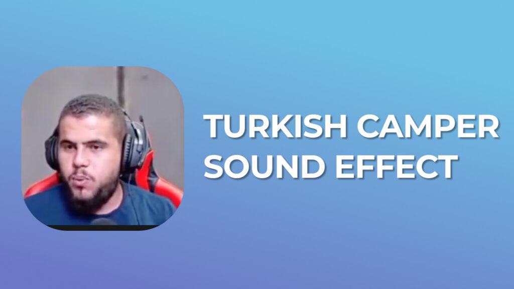 Turkish Camper PUBG Sound Effect