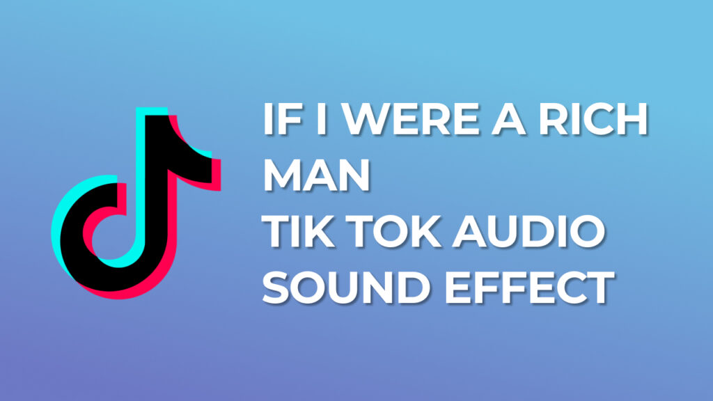 If I were a rich man Tik Tok Audio Sound Effect download for free