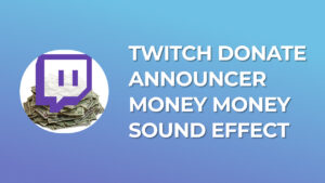 Twitch Donate Announcer Money Money - Sound Effect