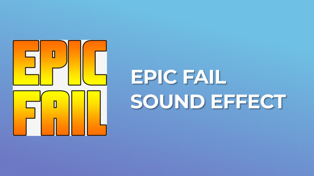 Epic Fail Sound Effect download for free mp3