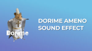 Dorime Ameno - Sound Effect