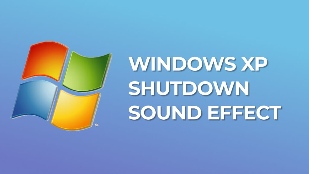 Windows XP Shutdown Sound Effect download for free mp3