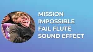 Mission Impossible Theme song Fail Flute Sound Effect download for free mp3