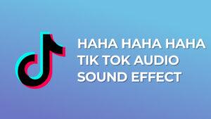 Haha Haha Haha Tik Tok Audio Sound Effect download for free mp3