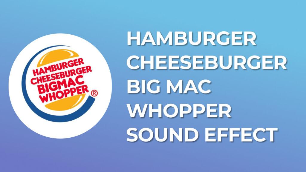 Hamburger Cheeseburger Big Mac Whopper Sound Effect download for free mp3