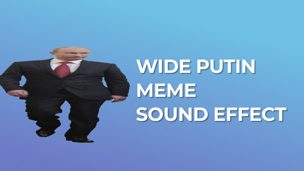 Wide Putin meme Sound Effect download for free mp3