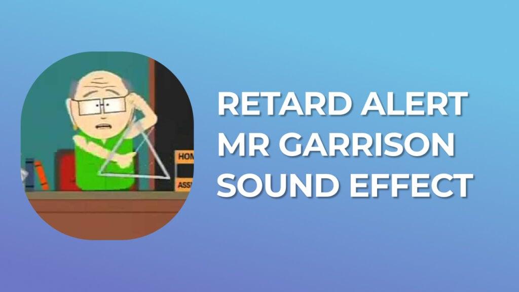 Retard Alert South Park Mr Garrison Sound Effect
