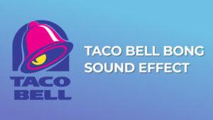 Taco Bell Bong - Sound Effect