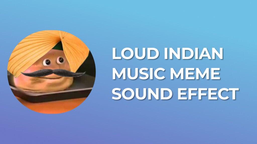 Loud Indian Music Meme Sound Effect