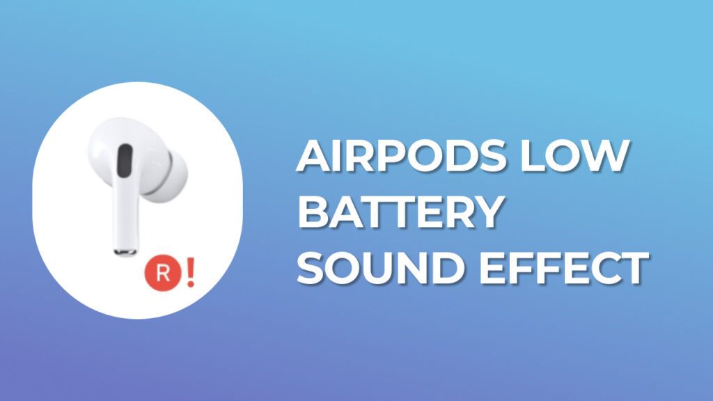 AirPods Low Battery Sound Effect of airpods dying sound download free mp3