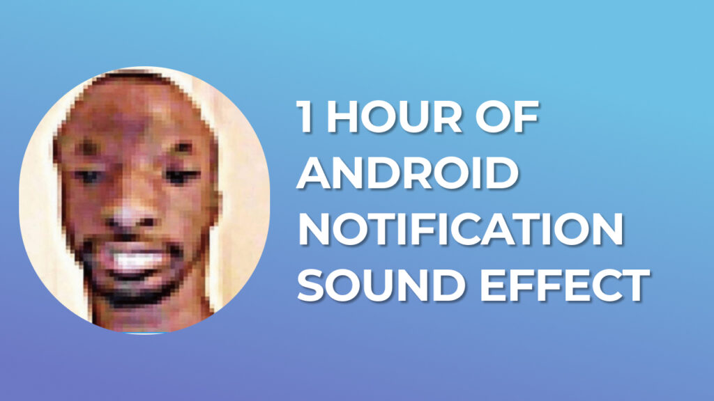 1 Hour of Android Notification Sound Effect download for free mp3