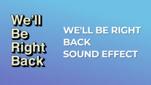 We'll be right back Sound Effect download for free mp3