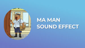 Ma man Sound Effect download for free mp3