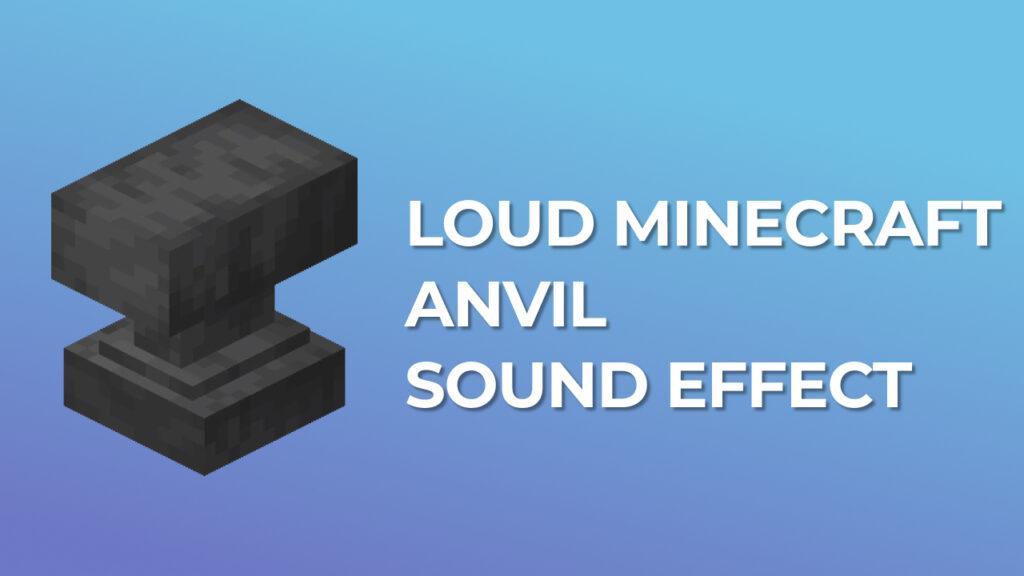 Loud Minecraft Anvil Sound Effect