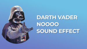Darth Vader Noooo Sound Effect download for free mp3 from star wars