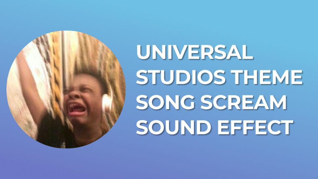 Universal Studios Theme Song Scream Sound Effect